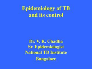 I.  General concepts in TB Epidemiology II. Epidemiological indicators of TB and their estimation
