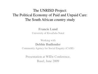 The UNRISD Project: The Political Economy of Paid and Unpaid Care: The South African country study