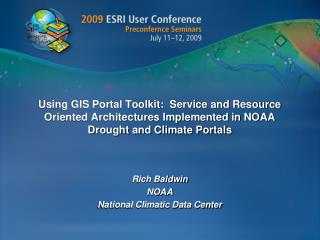 Using GIS Portal Toolkit:  Service and Resource Oriented Architectures Implemented in NOAA Drought and Climate Portals
