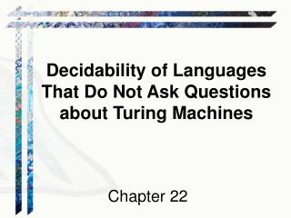 Decidability of Languages That Do Not Ask Questions about Turing Machines