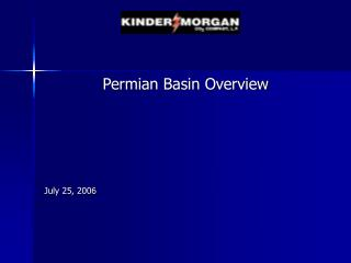Permian Basin Overview July 25, 2006