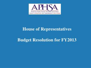 House of Representatives Budget Resolution for FY2013