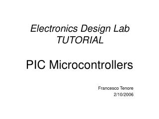 Electronics Design Lab TUTORIAL PIC Microcontrollers