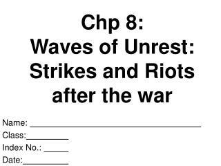 Chp 8:  Waves of Unrest:  Strikes and Riots after the war