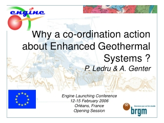 Why a co-ordination action about Enhanced Geothermal Systems ? P. Ledru & A. Genter