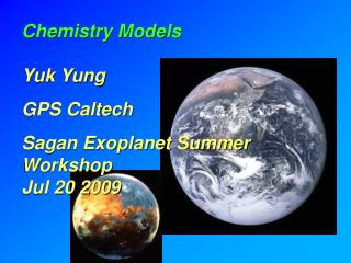 Chemistry Models Yuk Yung GPS Caltech Sagan Exoplanet Summer Workshop Jul 20 2009