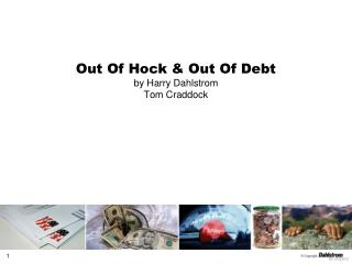 Out Of Hock & Out Of Debt by Harry Dahlstrom Tom Craddock