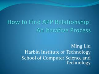 How to Find APP Relationship: An  Iterative  Process