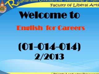 Welcome to English  for Careers (01-014-014) 2/2013