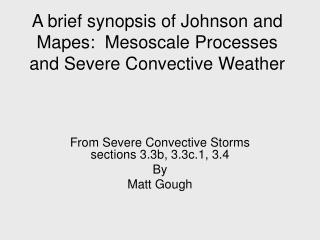 A brief synopsis of Johnson and Mapes:  Mesoscale Processes and Severe Convective Weather