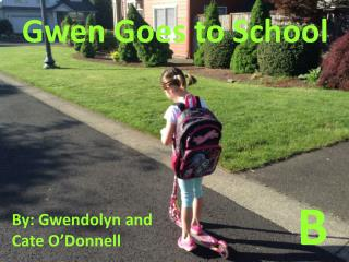 Gwen Goes to School