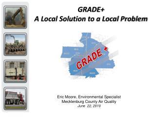 GRADE+ A Local Solution to a Local Problem