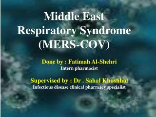 Middle East  R espiratory Syndrome (MERS-COV)