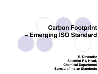 Carbon Footprint   – Emerging ISO Standard
