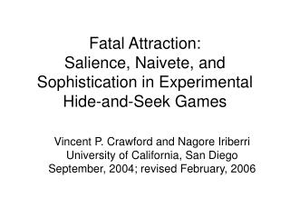 Fatal Attraction: Salience, Naivete, and Sophistication in Experimental Hide-and-Seek Games