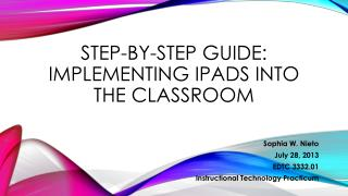 STEP-BY-STEP GUIDE: Implementing IPADS INTO THE CLASSROOM