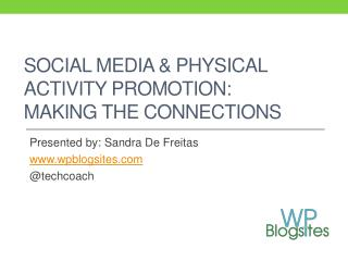 Social Media & Physical Activity Promotion:  Making  the Connections