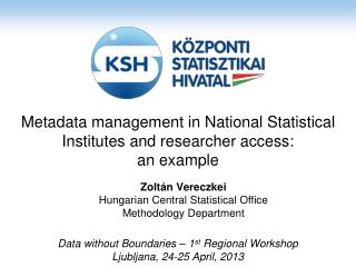 Metadata management in National Statistical Institutes and researcher access:  an example