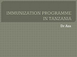 IMMUNIZATION PROGRAMME IN TANZANIA