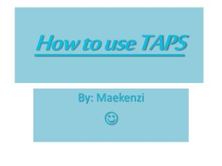 How to use TAPS