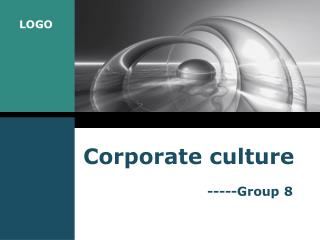 Corporate culture                              -----Group 8