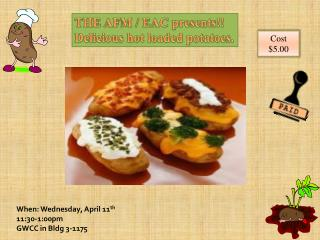 THE AFM / EAC presents!! Delicious hot loaded potatoes.