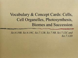 Vocabulary & Concept Cards: Cells, Cell Organelles, Photosynthesis, Biomes and Succession