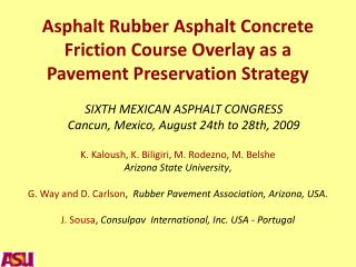 Asphalt Rubber Asphalt Concrete Friction Course Overlay as a Pavement Preservation Strategy