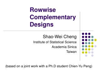 Rowwise Complementary Designs