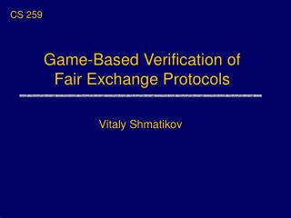 Game-Based Verification of Fair Exchange Protocols