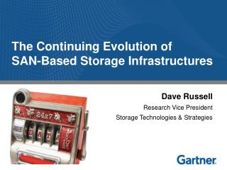 The Continuing Evolution of SAN-Based Storage Infrastructures