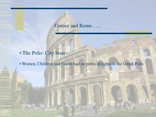 Greece and Rome……