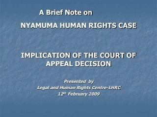 A Brief Note on NYAMUMA HUMAN RIGHTS CASE IMPLICATION OF THE COURT OF APPEAL DECISION