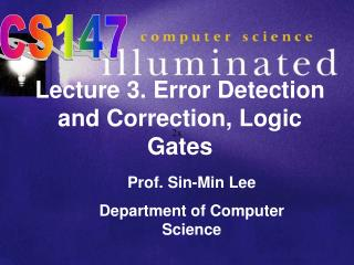 Lecture 3. Error Detection and Correction, Logic Gates