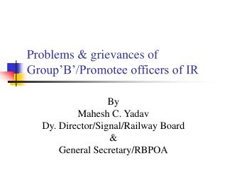 Problems & grievances of Group'B'/Promotee officers of IR