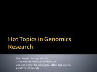Hot Topics in Genomics Research