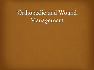 Orthopedic and Wound Management