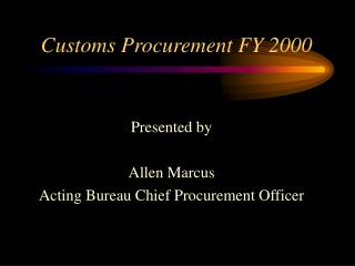 Customs Procurement FY 2000