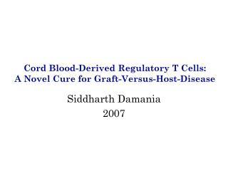 Cord Blood-Derived Regulatory T Cells: A Novel Cure for Graft-Versus-Host-Disease