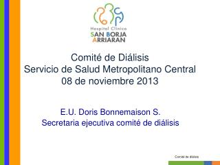 Comité de Diálisis Servicio de Salud Metropolitano Central 08 de noviembre 2013