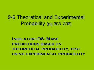 9-6 Theoretical and Experimental Probability  (pg 393- 396)