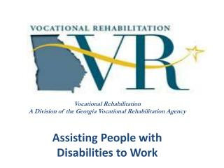 Vocational Rehabilitation A Division of the Georgia Vocational Rehabilitation Agency