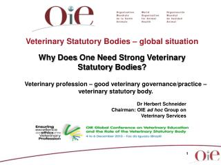 Dr Herbert Schneider Chairman: OIE  ad hoc  Group on  Veterinary Services