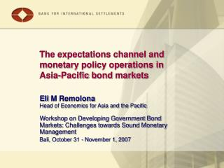 The expectations channel and m onetary policy operations in Asia-Pacific b ond m arket s
