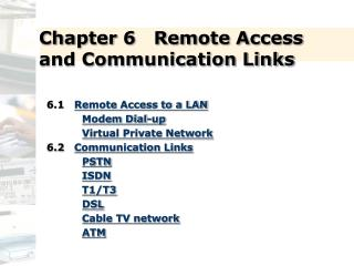 Chapter 6   Remote Access and Communication Links