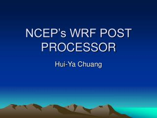 NCEP's WRF POST PROCESSOR