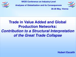 Trade in Value Added and Global Production Networks: