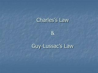 Charles's Law & Guy-Lussac's Law