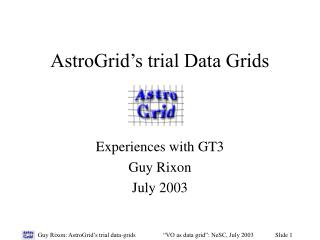 AstroGrid's trial Data Grids