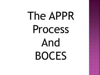 The APPR Process  And  BOCES